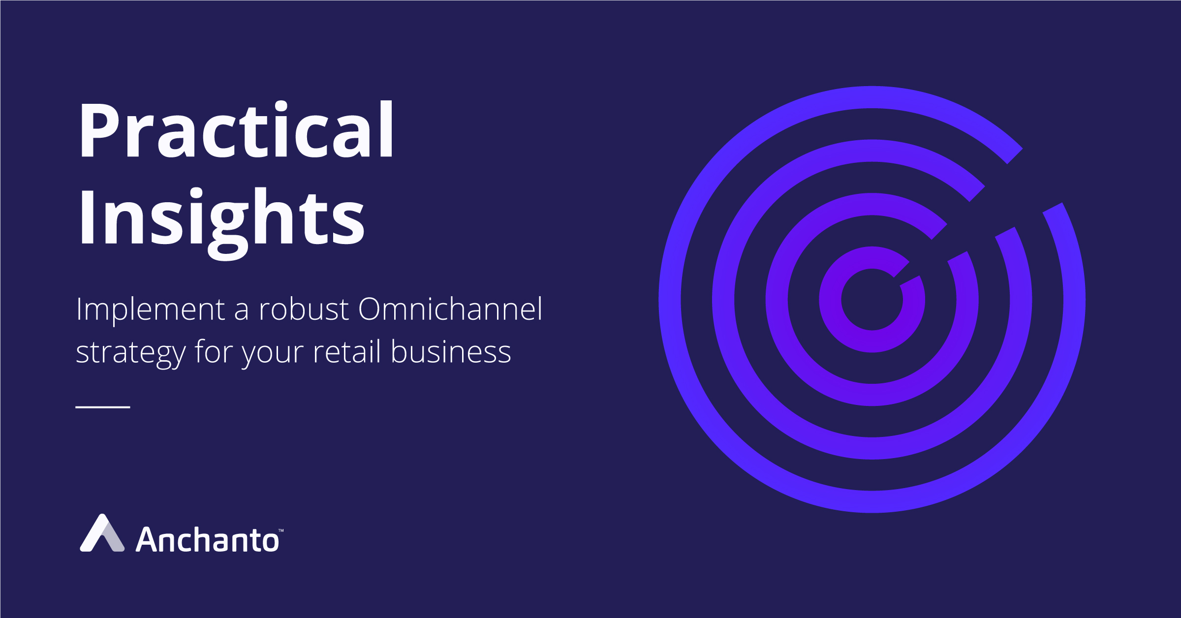 Transform your Business with Practical insights into Omnichannel Retail